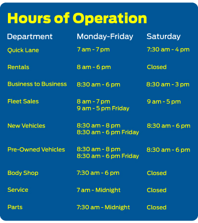 Stivers Ford Lincoln Hours of Operation for Quick Lane Rentals Business to Business Fleet Sales New Vehicles Pre-Owned Vehicles Body Shop and Service and Parts Departments are Open Monday thru Friday and on Saturdays