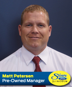 Matt Petersen Stivers Ford Lincoln Pre-Owned Sales Manager