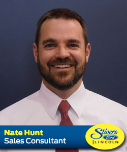 NATE HUNT HERE IS A SALES CONSULTANT FOR NEW VEHICLES AT STIVERS FORD LINCOLN IN DES MOINES IOWA
